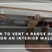 How to Vent a Range Hood on an Interior Wall?