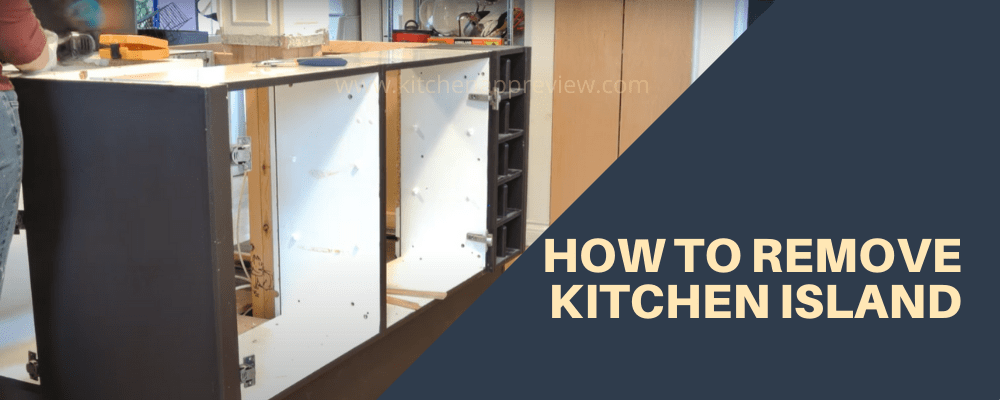 HOW TO REMOVE KITCHEN ISLAND